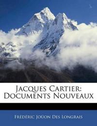 Jacques Cartier: Documents Nouveaux