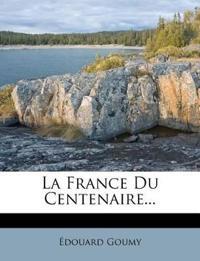 La France Du Centenaire...