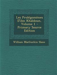 Les Prolégomènes D'ibn Khaldoun, Volume 1