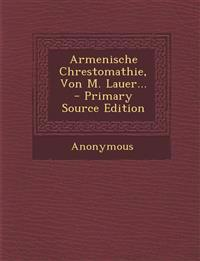 Armenische Chrestomathie, Von M. Lauer... - Primary Source Edition