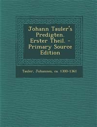 Johann Tauler's Predigten. Erster Theil.