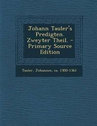 Johann Tauler's Predigten. Zweyter Theil.