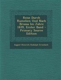 Reise Durch Rumelien Und Nach Brussa Im Jahre 1839, Erster Band