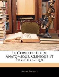 Le Cervelet: Étude Anatomique, Clinique Et Physiologique