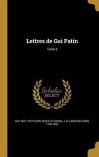 FRE-LETTRES DE GUI PATIN TOME
