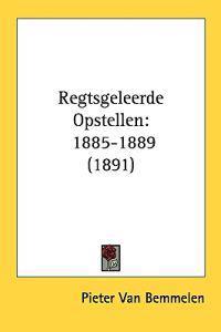 Regtsgeleerde Opstellen, 1885-1889