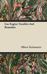 Gas Engine Troubles And Remedies