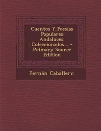 Cuentos Y Poesías Populares Andaluces: Coleccionados...