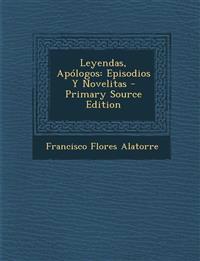 Leyendas, Apólogos: Episodios Y Novelitas