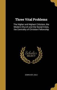 3 VITAL PROBLEMS