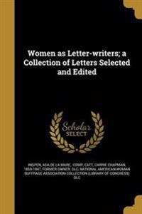 WOMEN AS LETTER-WRITERS A COLL
