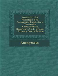 Zeitschrift Für Museologie Und Antiquitätenkunde Sowie Verwandte Wissenschaften, Redacteur: J.G.T. Graesse - Primary Source Edition