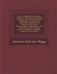 Binyan Shelomoh: Aedificium Salomonis : Kolel Korot Leshonenu Ha-Kedroshah, Enthaltend: Eine Vollständige Geschichte Der Hebräischen Sprache, Des Thal