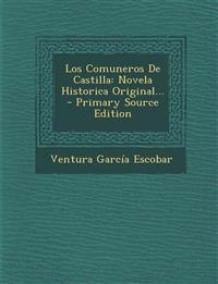 Los Comuneros De Castilla: Novela Historica Original...