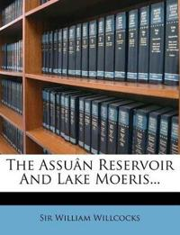 The Assuân Reservoir And Lake Moeris...