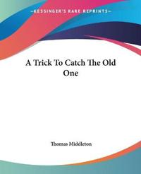 A Trick To Catch The Old One