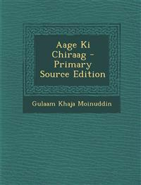 Aage KI Chiraag - Primary Source Edition