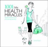 1001 Little Health Miracles