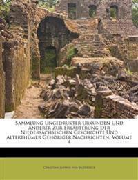 Sammlung Ungedrukter Urkunden Und Anderer Zur Erl Uterung Der Nieders Chsischen Geschichte Und Alterth Mer Geh Riger Nachrichten, Volume 4