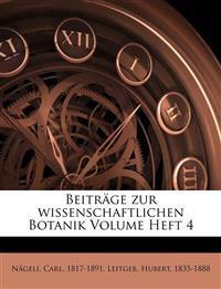 Beiträge zur wissenschaftlichen Botanik Volume Heft 4