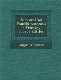 Servius Und Psuedo-Asconius - Primary Source Edition
