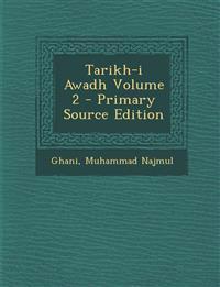 Tarikh-i Awadh Volume 2 - Primary Source Edition