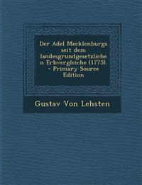 Der Adel Mecklenburgs seit dem landesgrundgesetzlichen Erbvergleiche (1775). - Primary Source Edition