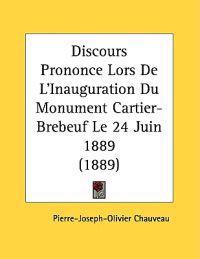 Discours Prononce Lors De L'inauguration Du Monument Cartier-brebeuf Le 24 Juin 1889