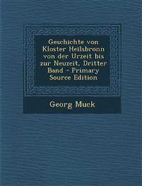 Geschichte Von Kloster Heilsbronn Von Der Urzeit Bis Zur Neuzeit, Dritter Band - Primary Source Edition