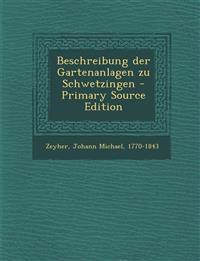 Beschreibung Der Gartenanlagen Zu Schwetzingen