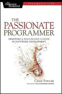 The Passionate Programmer: Creating a Remarkable Career in Software Development