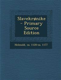 Slavekronike - Primary Source Edition