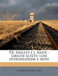 P.B. Shelley e J. Keats - Liriche scelte; con introduzione e note