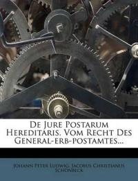 De Jure Postarum Hereditaris. Vom Recht Des General-erb-postamtes...