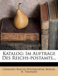 Katalog: Im Auftrage Des Reichs-postamts...