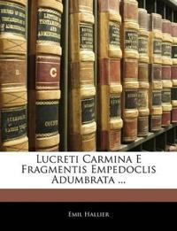 Lucreti Carmina E Fragmentis Empedoclis Adumbrata ...