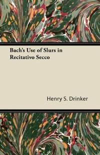 Bach's Use of Slurs in Recitativo Secco