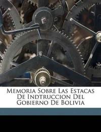 Memoria Sobre Las Estacas De Indtruccion Del Gobierno De Bolivia
