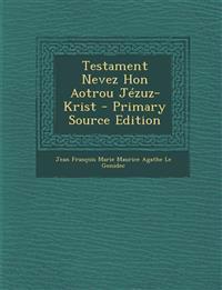 Testament Nevez Hon Aotrou Jezuz-Krist - Primary Source Edition
