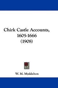 Chirk Castle Accounts, 1605-1666