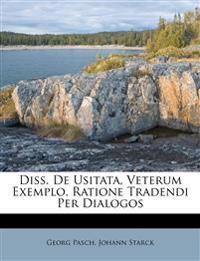 Diss. De Usitata, Veterum Exemplo, Ratione Tradendi Per Dialogos