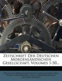 Zeitschrift Der Deutschen Morgenländischen Gesellschaft, Volumes 1-50...