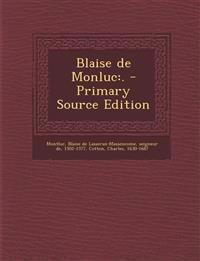 Blaise de Monluc: .