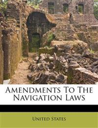 Amendments To The Navigation Laws