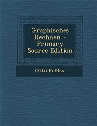 Graphisches Rechnen - Primary Source Edition