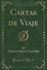Cartas de Viaje (Classic Reprint)