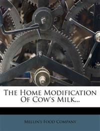 The Home Modification Of Cow's Milk...
