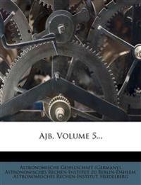 Astronomischer Jahresbericht mit Unterstuetzung der Astronomischen Gesellschaft. Herausgegeben von Walter F.Wislicenus, Fuenfter Band