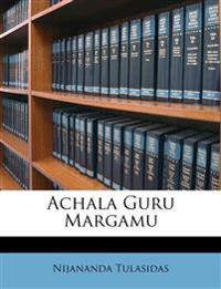 Achala Guru Margamu
