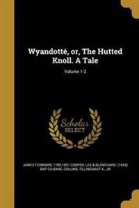 WYANDOTTE OR THE HUTTED KNOLL
